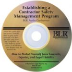 Contractor Safety Management: How to Protect Yourself from Lawsuits, Injuries, and Legal Liability